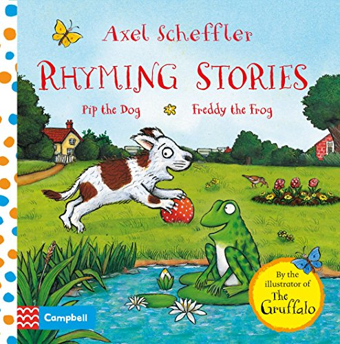 Rhyming Stories: Pip the Dog and Freddy the Frog: Pip the Dog and Freddy the Frog (Axel Scheffler Rhyming Stories)