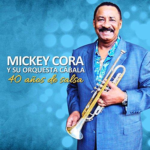 Que No Se Muera Mi Lelolai - Mickey Cora Y Su Orquesta Cabala