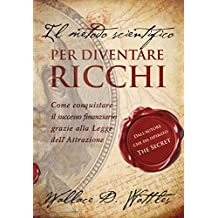 "Il metodo scientifico per diventare ricchi (Il libro che ha ispirato ""The Secret"") (Lux vita)"