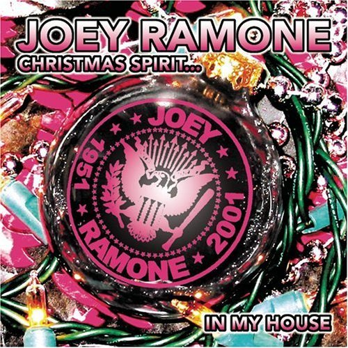 Christmas Spirit ... In My House by Joey Ramone (2002-12-10)