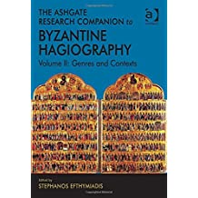 The Ashgate Research Companion to Byzantine Hagiography: Volume II: Genres and Contexts: 2