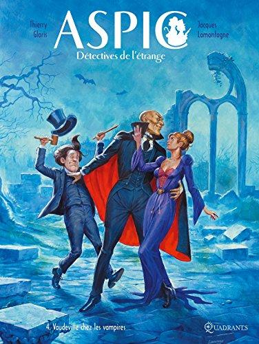 Aspic, détectives de l'étrange T4 - Vaudeville chez les vampires