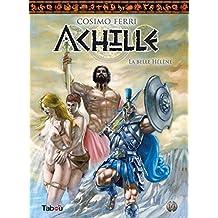 Achille - La belle Hélène : Tome 1