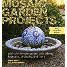Mosaic Garden Projects: Add Color to Your Garden With Tables, Fountains, Birdbaths, and More