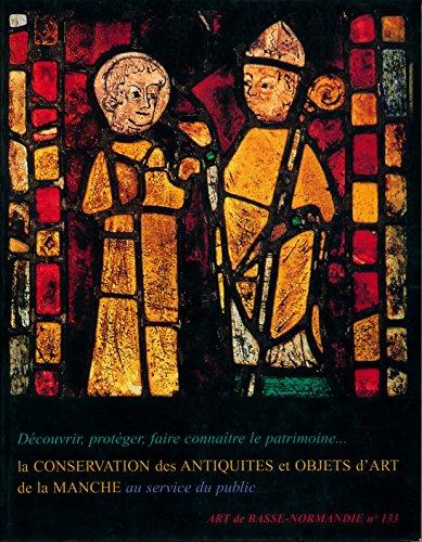 Art de Basse-Normandie N° 133 : La conservation des antiquités et objets d'art de la Manche par Collectif