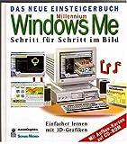 Das neue Einsteigerbuch : Millenium Windows Me - Schritt für Schritt im Bild. Einfacher lernen mit 3D-Grafiken