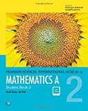 Mathematics A, Student Book 2 (Edexcel IGCSE Program) for Grade 9 & 10 by Pearson (Edexcel International GCSE)