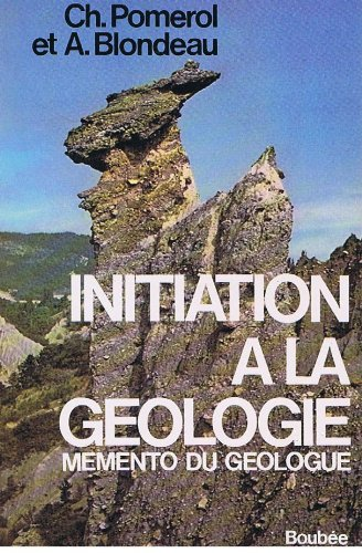 Initiation  la gologie. Mmento du gologue