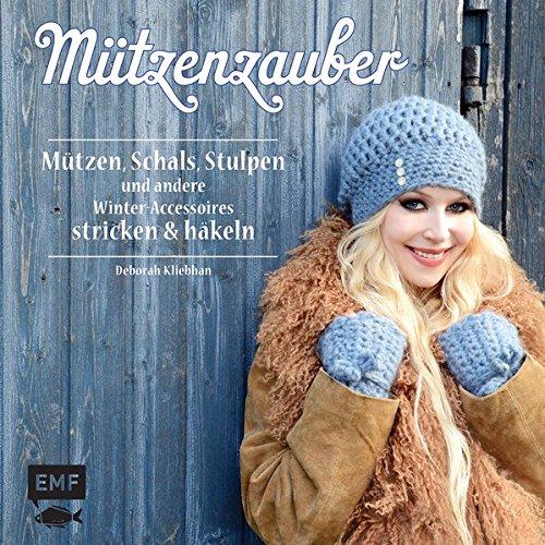 Mützenzauber: Mützen, Schals, Stulpen und andere Winter-Accessoires stricken & häkeln -