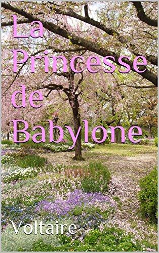 La Princesse de Babylone par Voltaire Voltaire