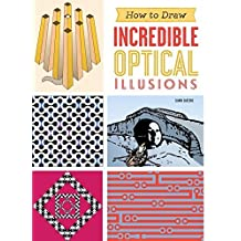 How to Draw Incredible Optical Illusions by Gianni A. Sarcone (2015-10-07)