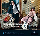 Französisch lernen mit The Grooves: Small Talk.Coole Pop & Jazz Grooves / Audio-CD mit Booklet (The Grooves digital publishing)