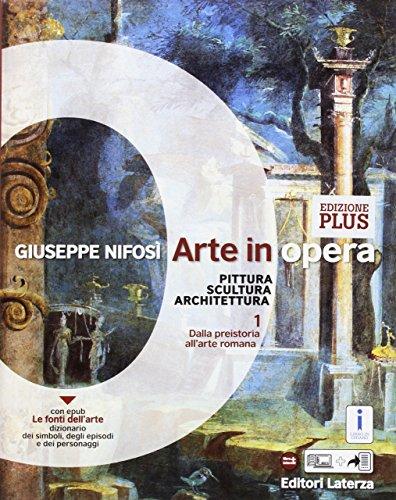Arte in opera. Ediz. plus. Per le Scuole superiori. Con e-book. Con espansione online. Con Libro: La fabbrica dell'architettura: 1