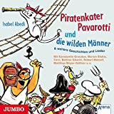 Piratenkater Pavarotti und die wilden Männer...und weitere Lieder & Geschichten
