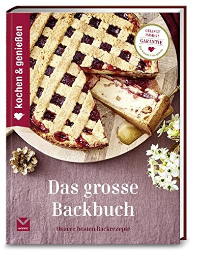 Kochen & Genießen Das große Backbuch: Unsere besten Backrezepte