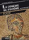 La Comédie du Fantôme ou Le Revenant par Plaute