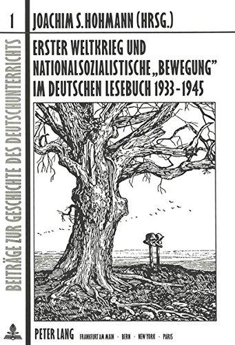 Erster Weltkrieg und nationalsozialistische 'Bewegung' im deutschen Lesebuch 1933-1945 (Beiträge zur Geschichte des Deutschunterrichts)