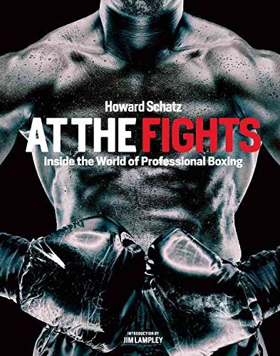 [(At the Fights : Inside the World of Professional Boxing)] [By (author) Howard Schatz ] published on (November, 2012)
