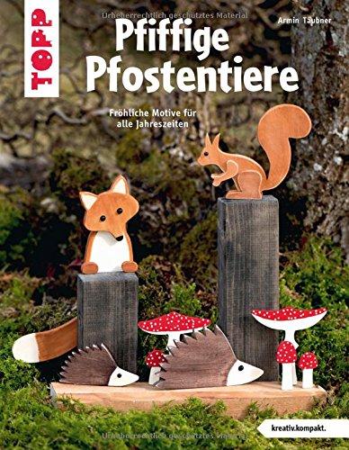 Preisvergleich Produktbild Pfiffige Pfostentiere (kreativ.kompakt): Fröhliche Motive für alle Jahreszeiten