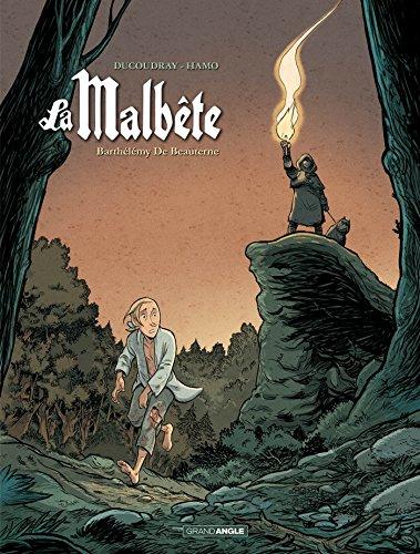 La malbête - volume 2 - Barthélémy de Beauterne