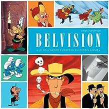 """Monographie BELVISION - tome 0 - Monographie Belvision - """"Le Hollywood européen du dessin animé"""""""