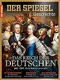 SPIEGEL GESCHICHTE 3/2016: Das Reich der Deutschen - 962-1871: Eine Nation entsteht
