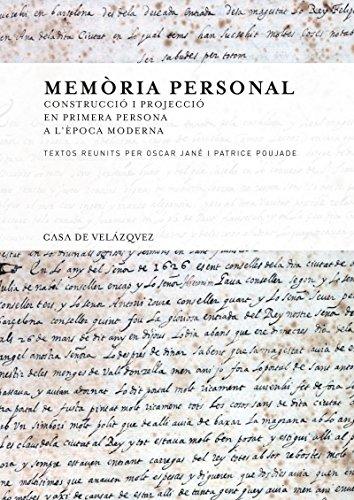 Memòria personal: Construcció i projecció en primera persona a l'època moderna (Collection de la Casa de Velázquez Book 146) (Catalan Edition)
