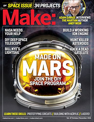 Make: Volume 47: The Space Issue (Make: Technology on Your Time) por From Maker Media