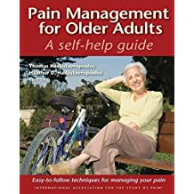 Pain Management for Older Adults: A Self-Help Guide by Thomas Hadjistavropoulos PhD RD Psych (2008-04-18)