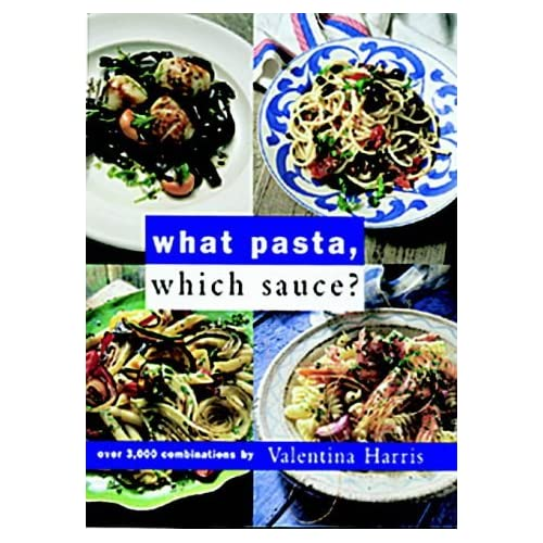 What Pasta, Which Sauce? by Valentina Harris (1998-05-28)