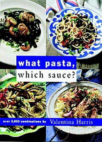 What Pasta, Which Sauce? by Valentina Harris (1998-05-28) par Valentina Harris