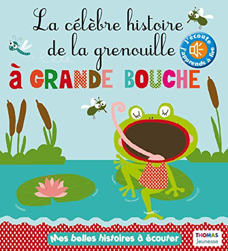 La célèbre histoire de la grenouille à grande bouche