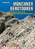 Münchner Bergtouren: 46 Felstouren im II. Grad zwischen Salzburg und Oberstdorf. Mit GPS-Tracks (Rother Selection)