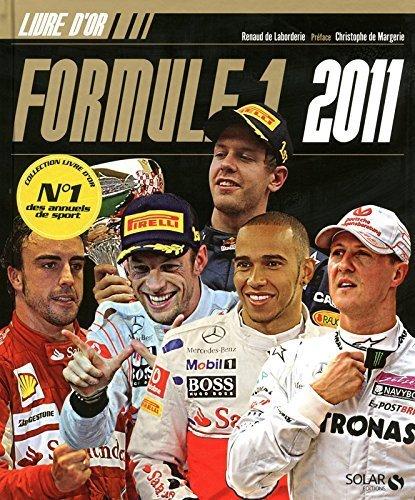 Le livre d'or de la formule 1 2011 de R. LABORDERIE de (1 décembre 2011) Broché