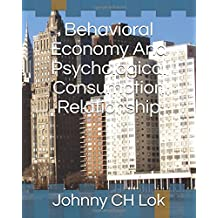 Behavioral Economy  And  Psychological Consumption Relationship