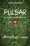 Pulsar: (Le cose che non sapevamo di noi) (Stars Saga Vol. 4)