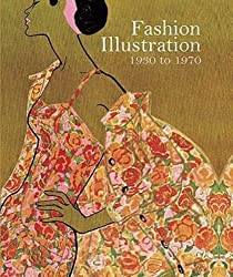Fashion Illustration, 1930 to 1970: From Harper's Bazaar by Marnie Fogg (2010-09-06)