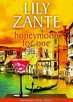 Honeymoon For One (Honeymoon Series Book 1) (English Edition) von [Zante, Lily]