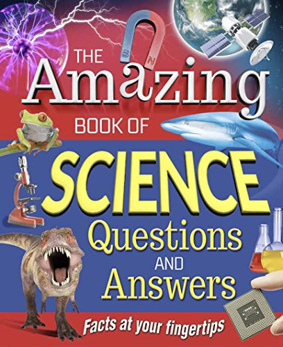 The Amazing Book of Science Questions and Answers: Facts at Your Fingertips