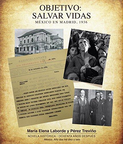 Objetivo: Salvar Vidas México en Madrid 1936 por María Elena Laborde y Pérez Treviño