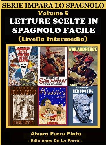 LETTURE SCELTE IN SPAGNOLO FACILE VOLUME 5 (SERIE IMPARA LO SPAGNOLO) por Alvaro Parra Pinto