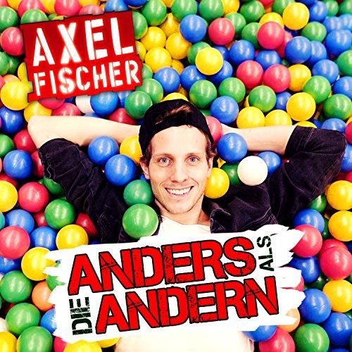 Axel Fischer - Anders Als Die Andern