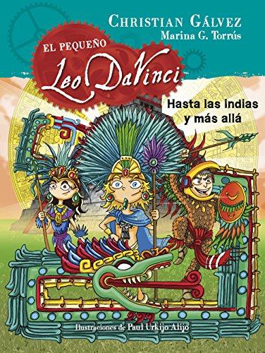Hasta las Indias y más allá (El pequeño Leo Da Vinci 9) por Christian Gálvez