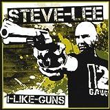 Songtexte von Steve Lee - I Like Guns