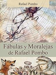 Fábulas y Moralejas de Rafael Pombo par Rafael Pombo