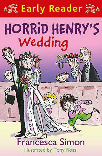 Horrid Henry's Wedding: Book 27 (Horrid Henry Early Reader)