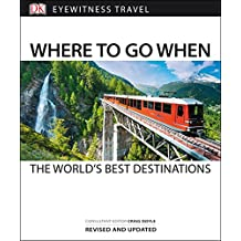 Where To Go When (DK Eyewitness Travel Guide)