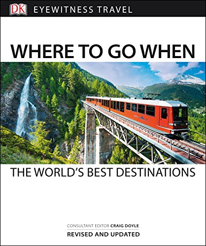 Travel. Where To Go When (DK Eyewitness Travel Guide)