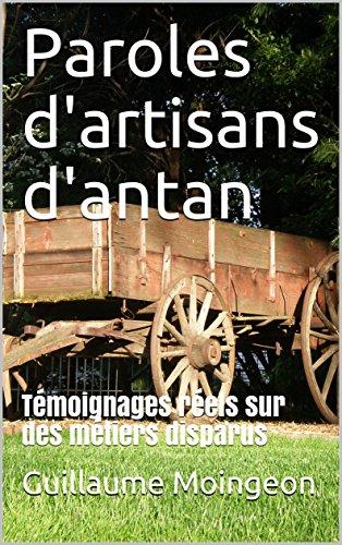 Couverture du livre Paroles d'artisans d'antan: Témoignages réels sur des métiers disparus