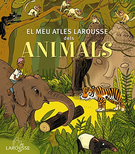 El meu Atles Larousse dels animals (Larousse - Infantil / Juvenil - Catalán - A Partir De 5/6 Años - Atlas) por Larousse Editorial